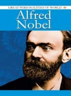 Alfred Nobel ebook by Swati Upadhye