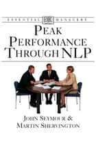 Peak Performance Through NLP ebook by DK