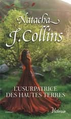 L'usurpatrice des Hautes Terres ebook by Natacha J. Collins