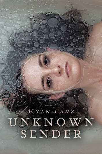 Unknown Sender: A Horror Short Story ebook by Ryan Lanz