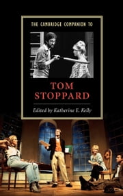 The Cambridge Companion to Tom Stoppard ebook by Kelly, Katherine E.