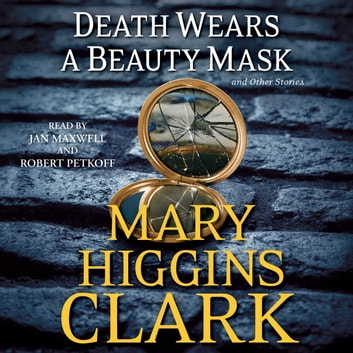 Death Wears a Beauty Mask and Other Stories audiobook by Mary Higgins Clark