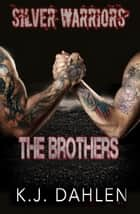 The Brothers - Silver Warriors, #3 ebook by Kj Dahlen