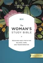 NIV, The Woman's Study Bible, Full-Color, Ebook - Receiving God's Truth for Balance, Hope, and Transformation ebook by Dorothy Kelley Patterson, Rhonda Kelley, Thomas Nelson