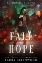 Fall Of Hope ebook by Laura Greenwood