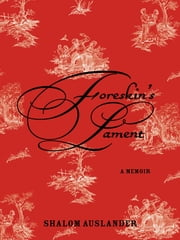 Foreskin's Lament ebook by Shalom Auslander
