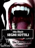 Segni sottili - The Little Black Chronicles 4 antologia ebook by Miss Black