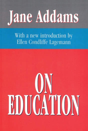 jane addams criticism of the educational system
