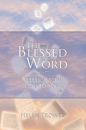 The Blessed Word - Letters from God to You ebook by Helen Trower