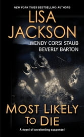 Most Likely To Die ebook by Lisa Jackson,Beverly Barton,Wendy Corsi Staub