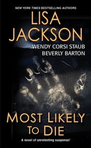 Most Likely To Die ebook by Lisa Jackson, Beverly Barton, Wendy Corsi Staub