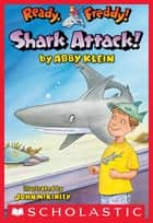 Ready, Freddy! #24: Shark Attack! ebook by Abby Klein, John Mckinley