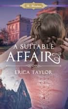 A Suitable Affair ebook by Erica Taylor