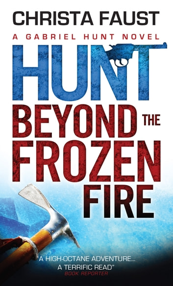 Hunt Beyond the Frozen Fire ebook by Christa Faust
