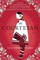 The Courtesan ebook by Alexandra Curry