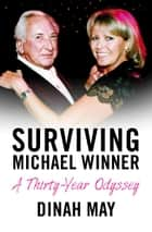 Surviving Michael Winner ebook by Dinah May