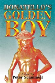 Donatello's Golden Boy ebook by Peter Scammell