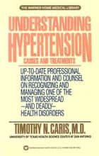 Understanding Hypertension ebook by Caris, Timothy N./Home Librar