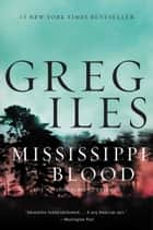 Mississippi Blood - A Novel ebook by Greg Iles