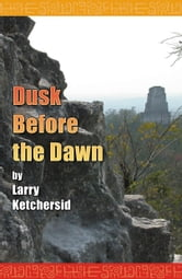 Dusk Before the Dawn ebook by Larry Ketchersid
