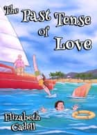 Past Tense of Love ebook by Elizabeth Cadell