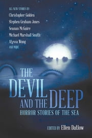 The Devil and the Deep - Horror Stories of the Sea eBook by Ellen Datlow