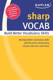 Sharp Vocab - Building Better Vocabulary Skills ebook by Kaplan