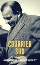 Courrier sud eBook by Antoine de Saint-Exupéry