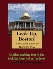 A Walking Tour of Boston's Beacon Hill ebook by Doug Gelbert