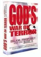 God's War on Terror - Islam, Prophecy and the Bible 電子書籍 by Walid Shoebat, Joel Richardson