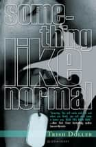 Something Like Normal ebook by