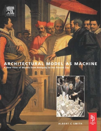 Architectural Model as Machine ebook by Albert Smith