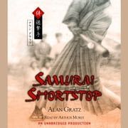 Samurai Shortstop audiobook by Alan Gratz