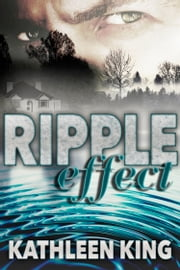 Ripple Effect ebook by Kathleen King