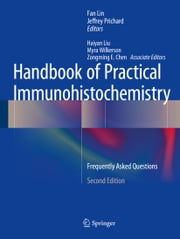 Handbook of Practical Immunohistochemistry - Frequently Asked Questions ebook by