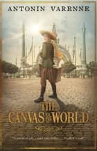 The Canvas of the World ebook by Antonin Varenne