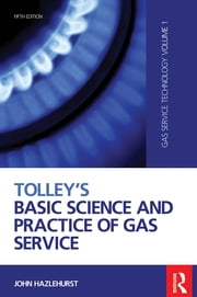 Tolley's Basic Science and Practice of Gas Service ebook by John Hazlehurst