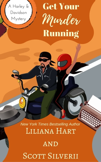 Get Your Murder Running (Book 4) ebook by Liliana Hart,Scott Silverii