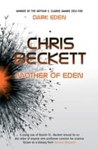 Mother of Eden ebook by Chris Beckett