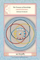 The Treasury of Knowledge: Book One - Myriad Worlds ebook by Jamgon Kongtrul Lodro Taye