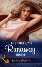 His Drakon Runaway Bride (Mills & Boon Modern) (The Drakon Royals, Book 3) ebook by Tara Pammi