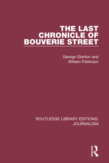The Last Chronicle of Bouverie Street ebook by George Glenton,William Pattinson