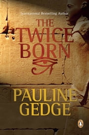 Twice Born - Volume One of The King's Man Trilogy ebook by Pauline Gedge