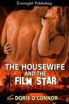 The Housewife and the Film Star ebook by Doris O'Connor