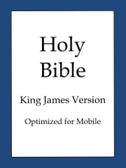 The Holy Bible, King James Version (Optimized for Mobile) ebook by KING JAMES VERSION,BOLD RAIN