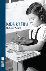 Mrs Klein (NHB Modern Plays) ebook by Nicholas Wright