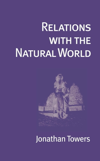 Relations with the Natural World ebook by Jonathan Towers