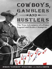 Cowboys, Gamblers and Hustlers ebook by Byron Wolford,  Shane Smith