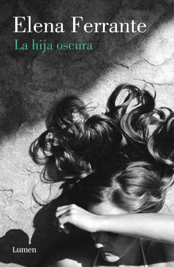 La hija oscura eBook by Elena Ferrante