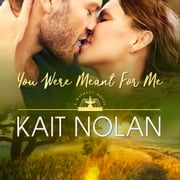 You Were Meant For Me - A Small Town Southern Romance audiobook by Kait Nolan